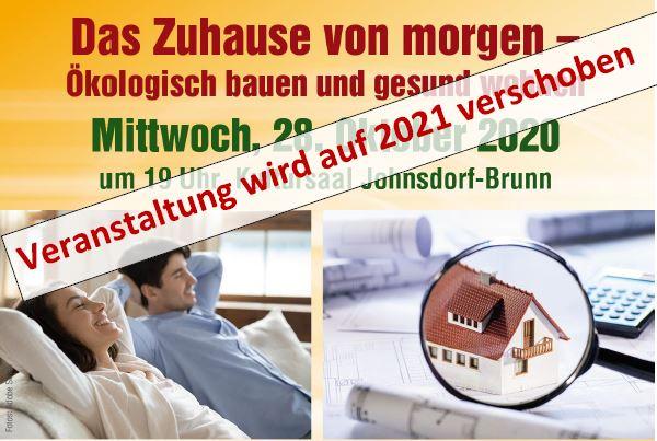 Das Zuhause von morgen – Ökologisch bauen und gesund wohnen, 28.10.2020 in Johnsdorf-Brunn