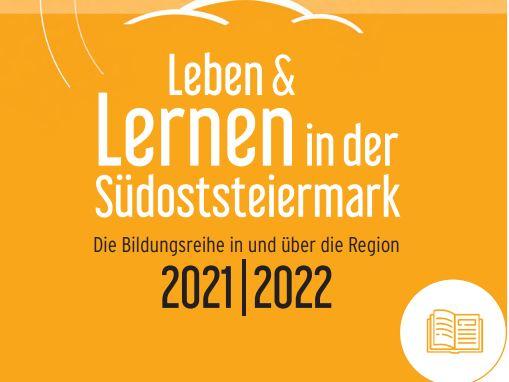 """Bildungsreihe """"Leben & Lernen in der Südoststeiermark"""""""